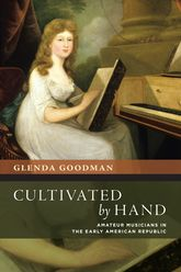 Cultivated by HandAmateur Musicians in the Early American Republic$