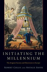 Initiating the Millennium – The Avignon Society and Illuminism in Europe - Oxford Scholarship Online