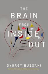 The Brain from Inside Out - Oxford Scholarship Online