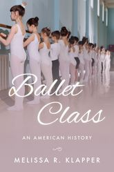 Ballet ClassAn American History