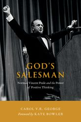 God's Salesman – Norman Vincent Peale and the Power of Positive Thinking - Oxford Scholarship Online