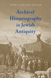 Archival Historiography in Jewish Antiquity