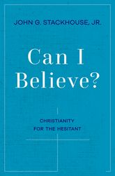 Can I Believe?An Invitation to the Hesitant