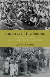 Empires of the Senses – Bodily Encounters in Imperial India and the Philippines - Oxford Scholarship Online