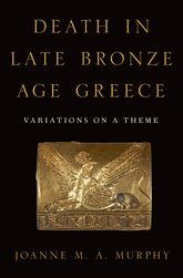 Death in Late Bronze Age GreeceVariations on a Theme