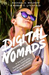 Digital NomadsIn Search of Meaningful Work in the New Economy