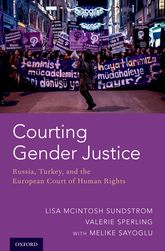 Courting Gender Justice – Russia, Turkey, and the European Court of Human Rights - Oxford Scholarship Online