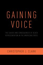 Gaining Voice – The Causes and Consequences of Black Representation in the American States - Oxford Scholarship Online