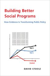 Building Better Social ProgramsHow Evidence Is Transforming Public Policy