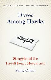 Doves Among HawksStruggles of the Israeli Peace Movements
