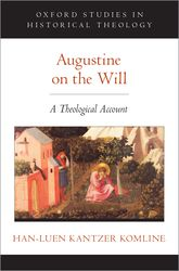 Augustine on the Will – A Theological Account - Oxford Scholarship Online