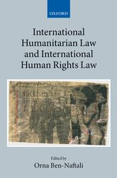 International Humanitarian Law and International Human Rights Law - Oxford Scholarship Online