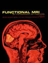Functional Magnetic Resonance ImagingAn Introduction to Methods