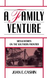 A Family Venture – Men and Women on the Southern Frontier - Oxford Scholarship Online