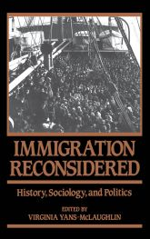 Immigration ReconsideredHistory, Sociology, and Politics