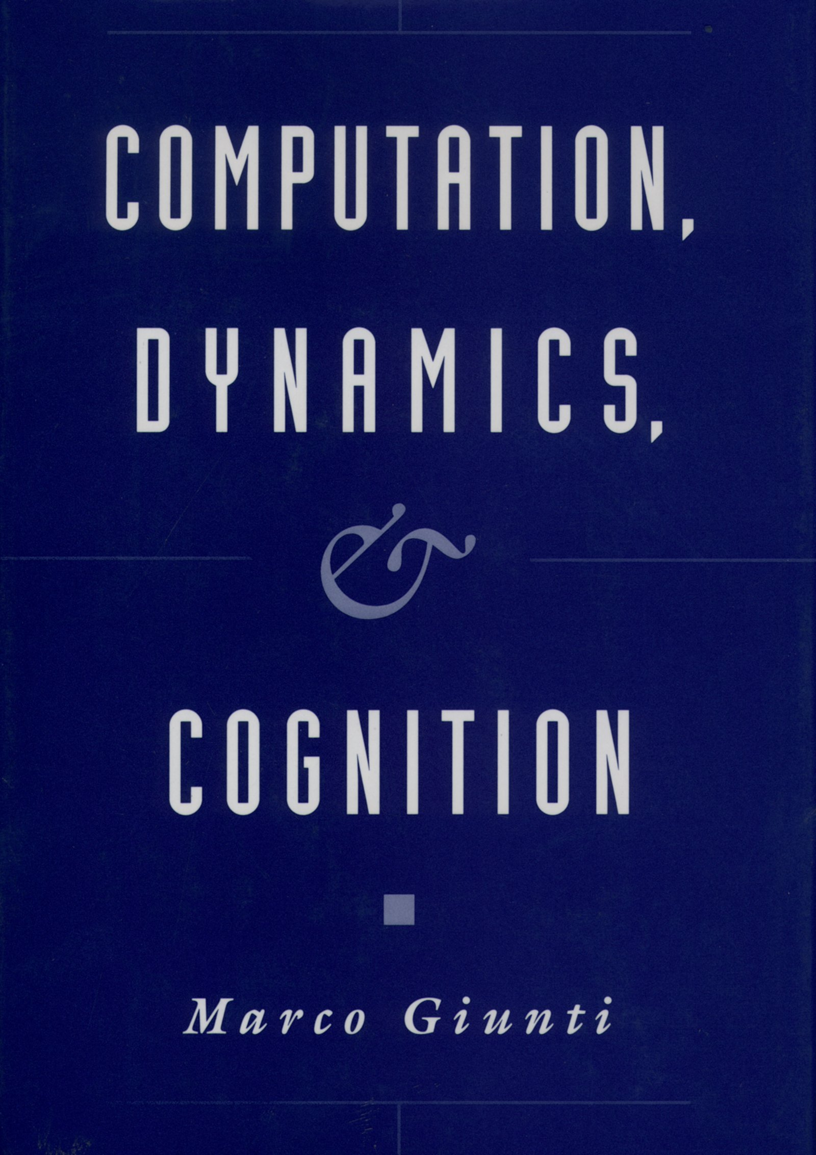 Computation, Dynamics, and Cognition - Oxford Scholarship Online