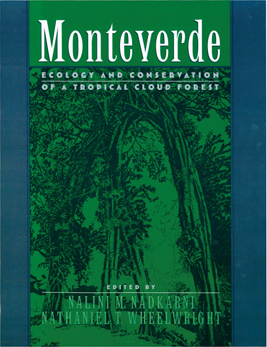 MonteverdeEcology and Conservation of a Tropical Cloud Forest