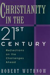 Christianity in the Twenty-First CenturyReflections on the Challenges Ahead$