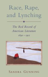 Rape, Race, and LynchingThe Red Record of American Literature, 1890–1912