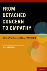 From Detached Concern to Empathy – Humanizing Medical Practice - Oxford Scholarship Online
