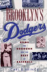 Brooklyn's Dodgers – The Bums, the Borough, and the Best of Baseball, 1947–1957 - Oxford Scholarship Online
