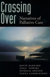 Crossing OverNarratives of Palliative Care