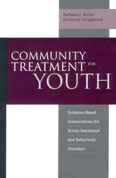 Community Treatment for YouthEvidence-Based Interventions for Severe Emotional and Behavioral Disorders$