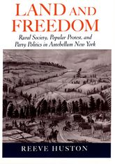 Land and FreedomRural Society, Popular Protest, and Party Politics in Antebellum New York$