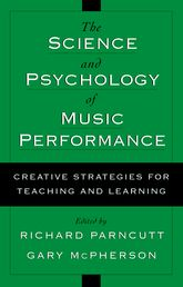 The Science & Psychology of Music PerformanceCreative Strategies for Teaching and Learning$