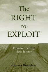 The Right to ExploitParasitism, Scarcity, and Basic Income$