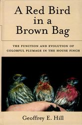 A Red Bird in a Brown BagThe Function and Evolution of Colorful Plumage in the House Finch$