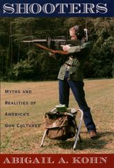 Shooters – Myths and Realities of America's Gun Cultures - Oxford Scholarship Online