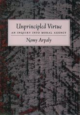 Unprincipled VirtueAn Inquiry Into Moral Agency$