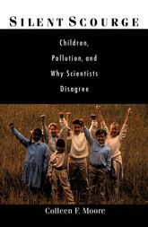 Silent ScourgeChildren, Pollution, and Why Scientists Disagree