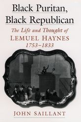 Black Puritan, Black Republican – The Life and Thought of Lemuel Haynes, 1753-1833 - Oxford Scholarship Online