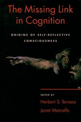 The Missing Link in Cognition – Origins of self-reflective consciousness - Oxford Scholarship Online
