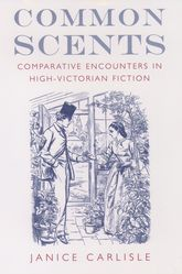 Common Scents – Comparative Encounters in High-Victorian Fiction - Oxford Scholarship Online