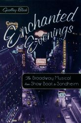 Enchanted EveningsThe Broadway Musical from Show Boat to Sondheim$