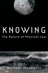Knowing – The Nature of Physical Law - Oxford Scholarship Online