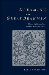 Dreaming the Great BrahminTibetan Traditions of the Buddhist Poet-Saint Saraha