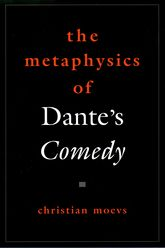 The Metaphysics of Dante's Comedy$