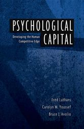 Psychological CapitalDeveloping the Human Competitive Edge$