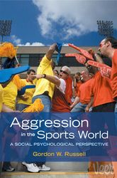 Aggression in the Sports World – A social psychological perspective - Oxford Scholarship Online
