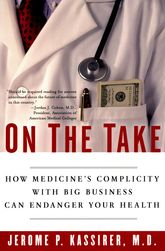 On the Take – How Medicine's Complicity with Big Business Can Endanger Your Health - Oxford Scholarship Online