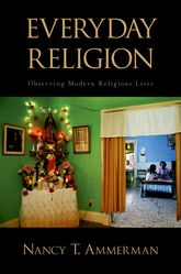 Everyday ReligionObserving Modern Religious Lives$
