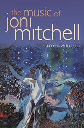 The Music of Joni Mitchell - Oxford Scholarship Online