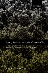 Law, Reason, and the Cosmic CityPolitical Philosophy in the Early Stoa$