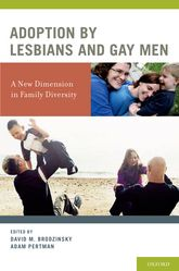 Adoption by Lesbians and Gay MenA New Dimension in Family Diversity$