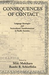 Consequences of Contact – Language Ideologies and Sociocultural Transformations in Pacific Societies - Oxford Scholarship Online