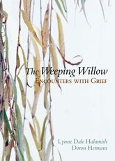 The Weeping WillowEncounters with Grief$